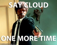 SAY CLOUD ONE MORE TIME