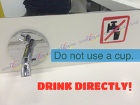 Do not use a cup, drink directly!